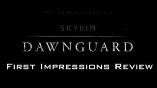 Skyrim Dawnguard DLC PC Gameplay: Analysis & Review (First Impressions)