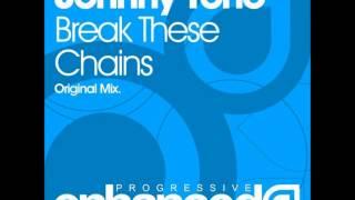 Johnny Yono - Break These Chains (Original Mix)