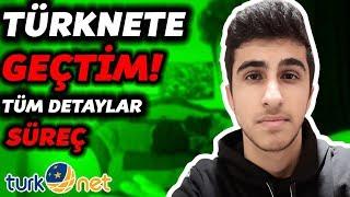 TÜRKNET'e Geçtim! Tüm Detaylar ve Süreç,Türknet Nasıl?
