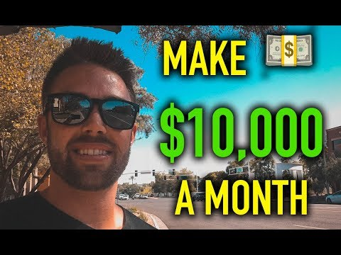 How To Make 10000 A Month 💵