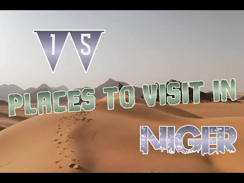 Top 14 Places To Visit In Niger