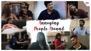 TID| Annoying people around| Ankur Pathak, Sagar Midha, Sukriti, Rashmeet Kaur, Twinkle Sharma