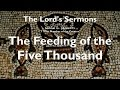 16. FEEDING OF THE FIVE THOUSAND & 7 - NUMBER OF THE CREATOR ❤️ THE LORD elucidates John 6:1-15