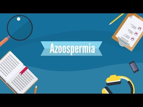 Types of Azoospermia and Its Causes