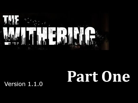 The Withering Part 1 - Version 1.1.0