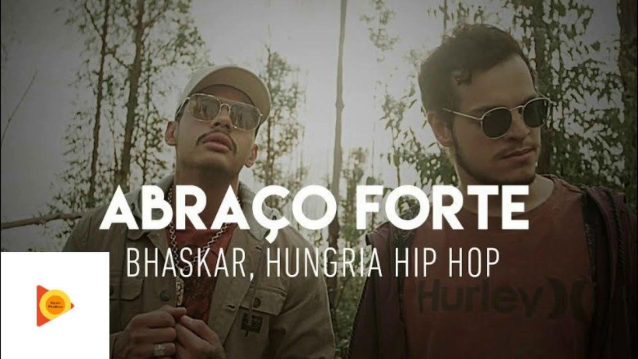 Bhaskar E Hungria Hip Hop Abraco Forte Download Completo Youtube