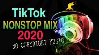 TIKTOK NONSTOP MIX 2020 LIVE STREAMING Background Music[No Copyright Music]