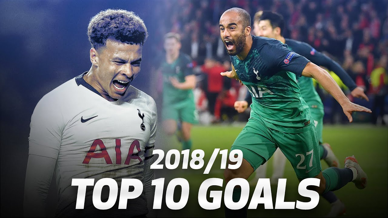 TOP 10 TOTTENHAM HOTSPUR GOALS OF THE 2018/19 SEASON!