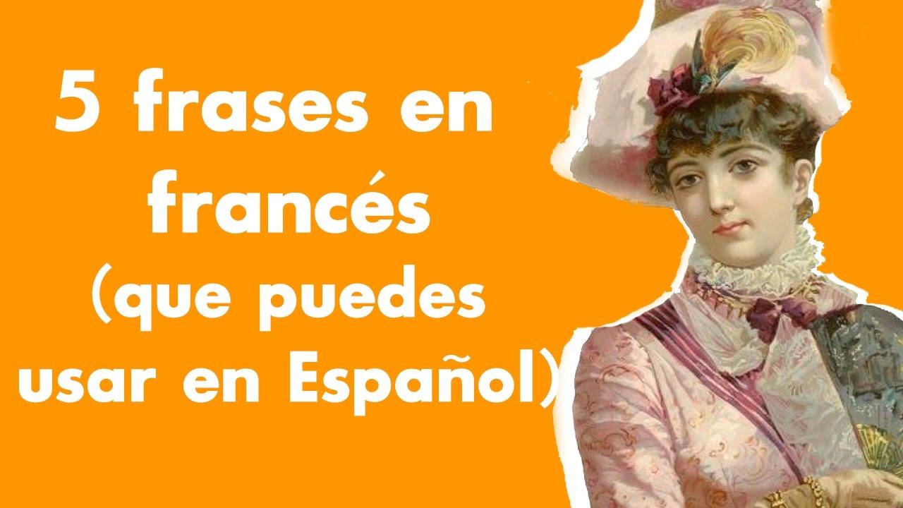 Frases En Francés Que Puedes Usar En Español