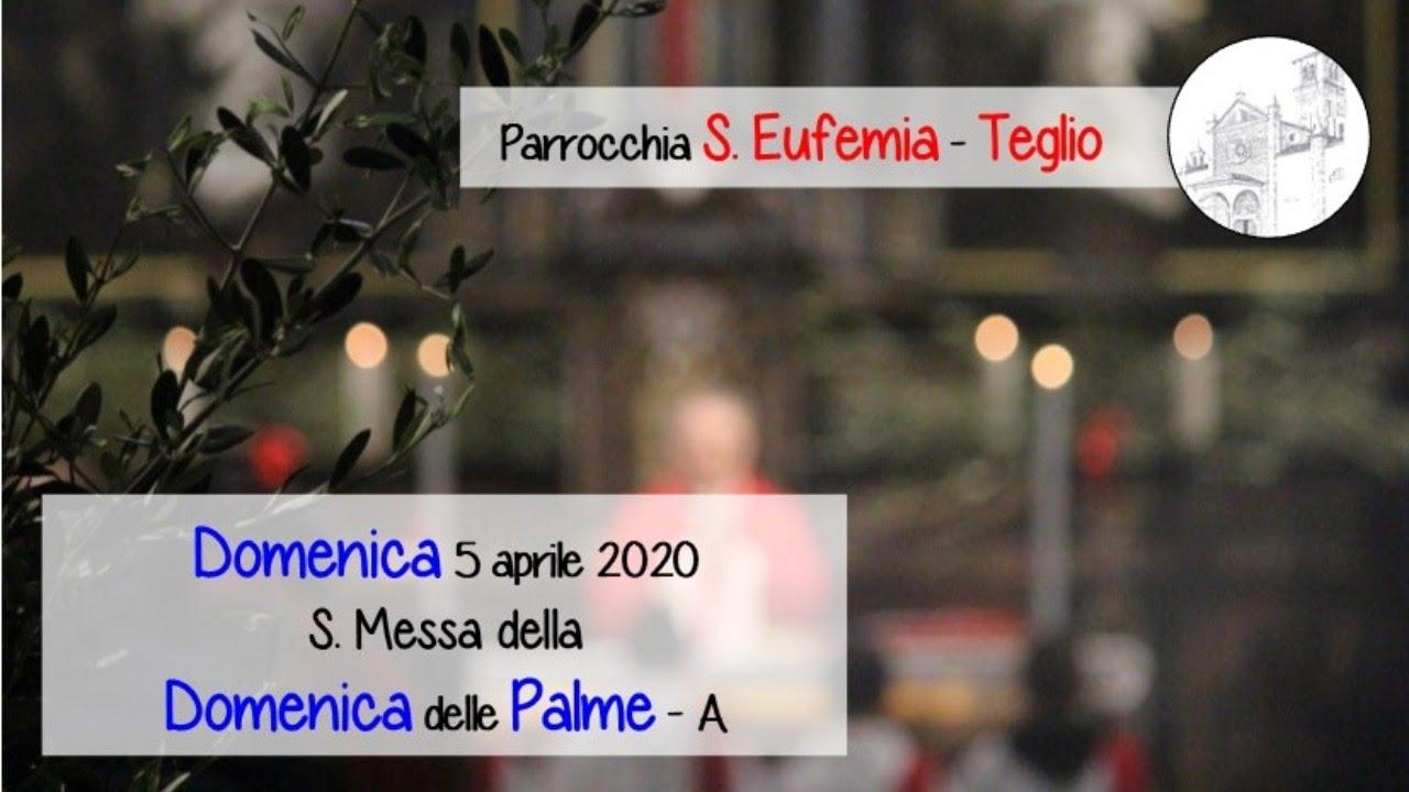 Domenica delle Palme, Celebrazione Eucaristica nella chiesa di S. Eufemia