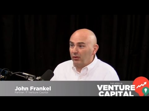 - Venture Capital - John Frankel- This Week in Venture Capital #71