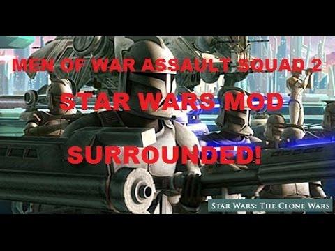 Men Of War Assault Squad 2 - Star Wars Mod ~ Surrounded ...