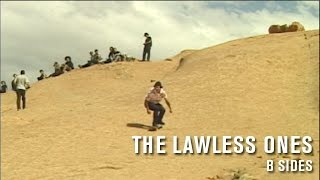 The Lawless Ones: B Sides - TransWorld SKATEboarding