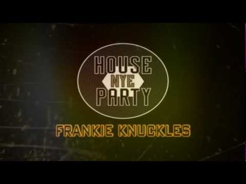 Frankie Knuckles House Party NYE