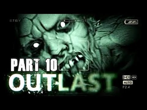Let's Play Outlast Gameplay Walkthrough Part 10