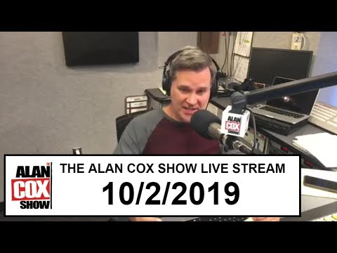 The Alan Cox Show - The Alan Cox Show Live Stream (10/2/2019)