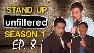 StandUp Unfiltered - Season 1: Episode 8