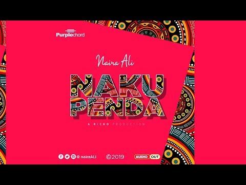 NAKUPENDA -  NAIRA ALI (Audio 2019)