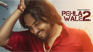 Pehla Wale 2 : Simar Dorraha (Official Video) | Kalle Vaal Ni Vadhae | Latest New Punjabi Songs 2021