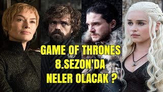 Game Of Thrones 8.Sezon Teorileri / Neler Olacak? / Part 1