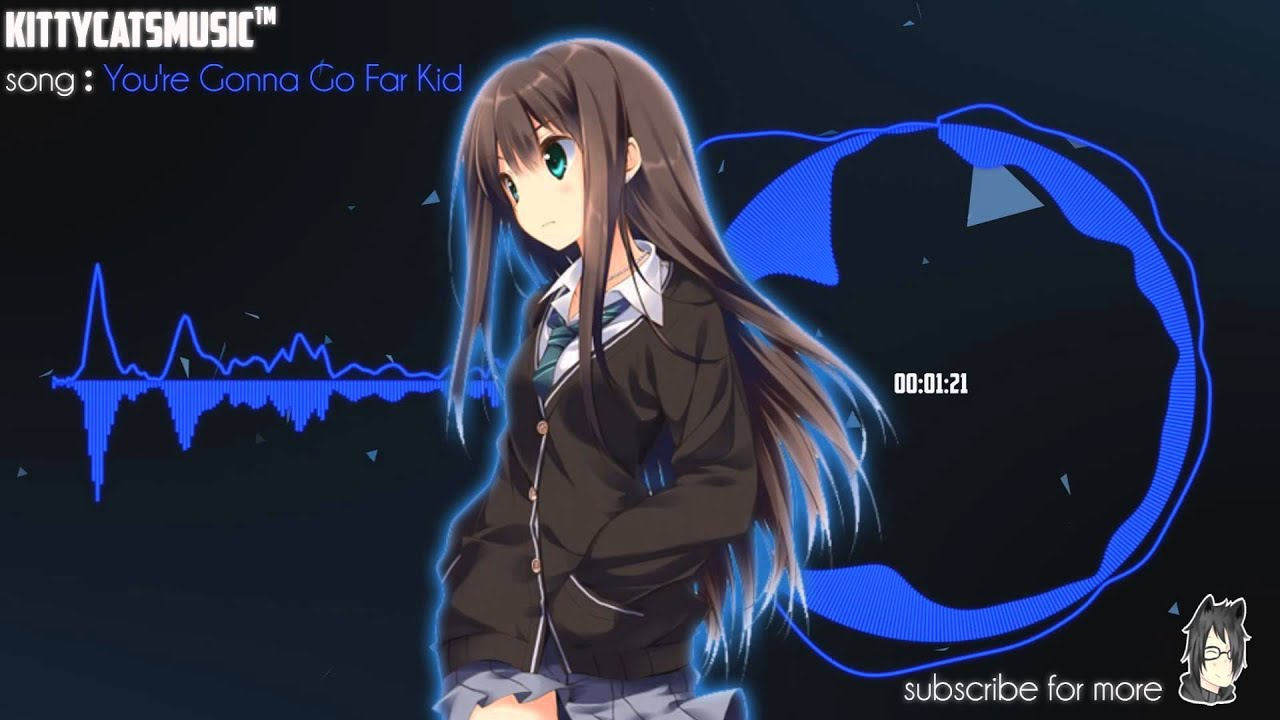 Nightcore - You're Gonna Go Far Kid