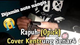 Download Rapuh (OPICK) Cover kentrung By Rizki Sellon
