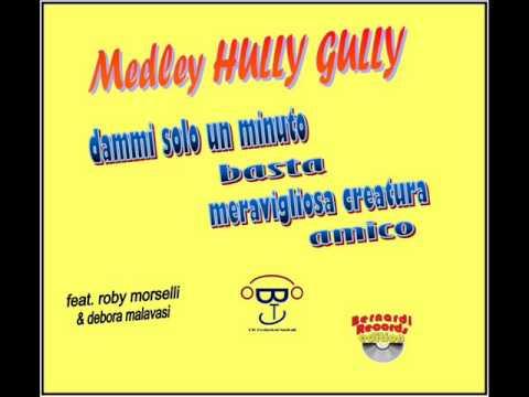 Medley hully gully dammi solo un minuto basta meravigliosa - Gemelli diversi solo un minuto ...