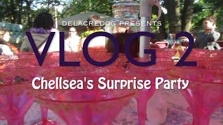 VLOG 2: Chellsea's Surprise Party
