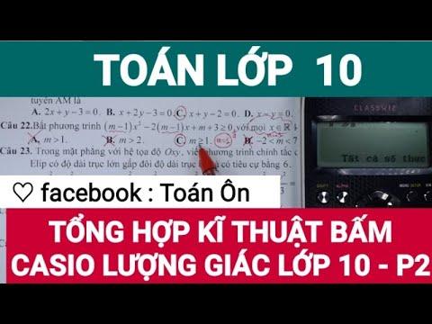 TỔNG HỢP CÁC DẠNG BẤM CASIO LƯỢNG GIÁC LỚP 10 – PHẦN 2 – facebook : Toán Ôn