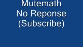 Watch Mutemath No Response video