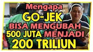 Download Video Mengapa Go-Jek Bisa Mengubah 500 Juta Menjadi 200 Triliun Hanya Dalam Waktu 7 Tahun !!! MP3 3GP MP4