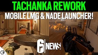 Tachanka Rework With Nade Launcher!! - 6News - Void Edge - Rainbow Six Siege