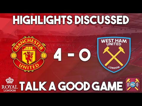 Man Utd 4-0 West Ham Utd Highlights discussed | Lukaku, Martial and Pogba score