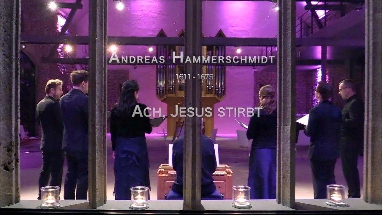 Andreas Hammerschmidt  - 'Ach, Jesus stirbt' - polyharmonique