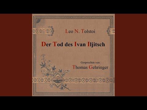Kapitel 1: Der Tod des Ivan Iljitsch (Teil 1)