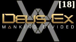 Прохождение Deus Ex: Mankind Divided [18] - Дела Семейные