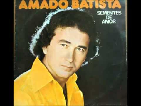 Amado Batista  -  Sementes De Amor (1978)   (Álbum Completo)