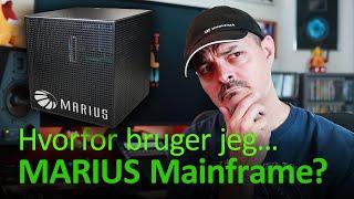 Hvorfor bruger jeg... MARIUS Mainframe