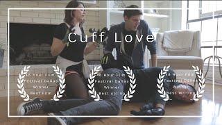 Video Cuff Love   Winner of BEST FILM 48 Hour Film Project Dallas Texas download MP3, 3GP, MP4, WEBM, AVI, FLV Agustus 2018