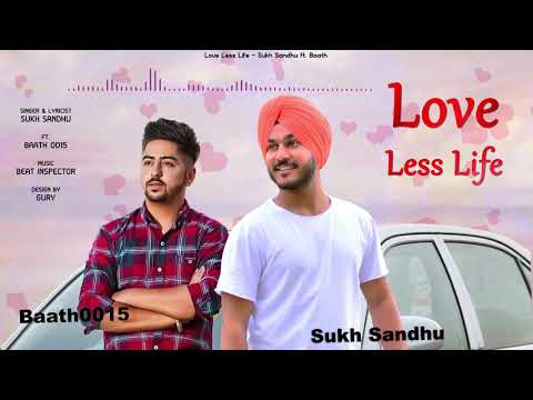 love less life by sukh sandhu ft  baath 0015