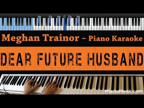 Meghan Trainor - Dear Future Husband - LOWER KEY (Piano Karaoke / Sing Along)