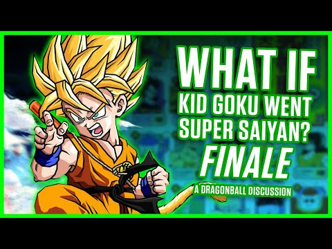 WHAT IF KID GOKU WENT SUPER SAIYAN? FINALE | A Dragonball Discussion