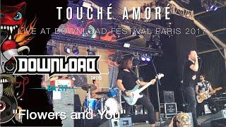 """TOUCHÉ AMORÉ """"Flowers and You"""" live @ Download Festival Paris 2017"""