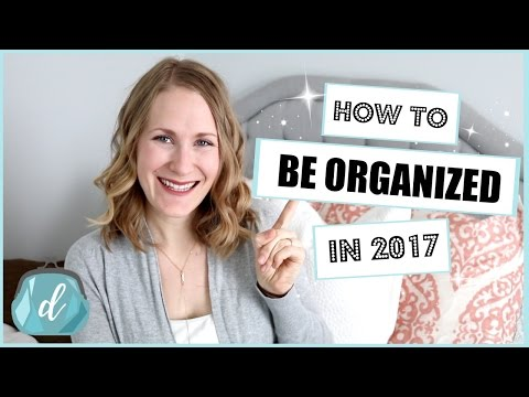 10 TIPS TO BE ORGANIZED IN 2017!