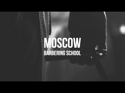 MOSCOW BARBERING SCHOOL