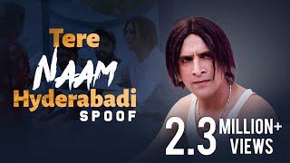 Tere Naam Hyderabadi Spoof || Kiraak Hyderabadiz