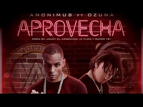 Aprovecha - Ozuna Ft Anonimus (Official Audio)