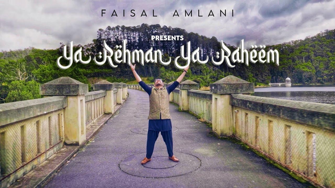 Ya Rehman Ya Raheem | Faisal Amlani | Official Video
