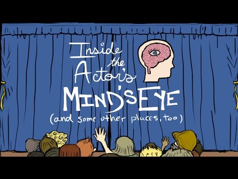 INSIDE THE ACTOR'S MIND'S EYE, Part 2