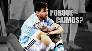 Messi - Por que Caímos?(Motivacional)